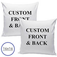 16 X 16 Custom Design Front And Back Pillow  Cushion (No Insert)
