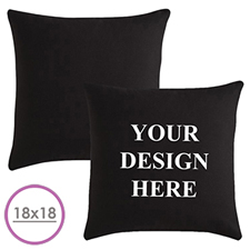 18 X 18 Custom Design Pillow (Black Back)  Cushion (No Insert)