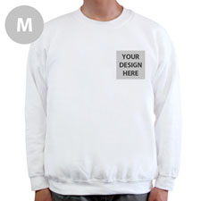 Design Your Own Print Your Logo White Sweatshirt, M