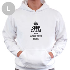 Keep Calm & Add Your Text Custom Hooded Sweater Large