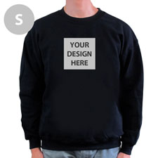 Design Your Own Image & Text Below Black S Sweatshirt
