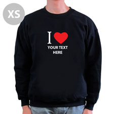 I Love Custom Message Black Sweatshirt, XS