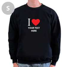 I Love Custom Message Black Sweatshirt, S