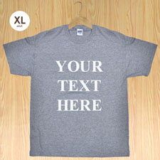 Personalized Message Words Gray Adult Extra Large T Shirt